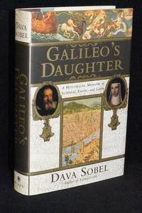 Galileo's Daughter; A Historical Memoir of Science, Faith, and Love