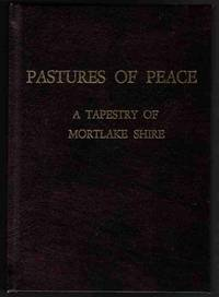 PASTURES OF PEACE, A Tapestry of Mortlake Shire.