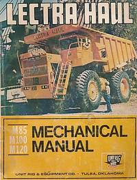 Lectra Haul. M85. M100. M120. Mechanical Manual by Unit Rig & Equipment Co - [Reprint] - [1970] - from Barter Books Ltd and Biblio.com