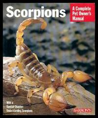 image of SCORPIONS - A Complete Pet Owner's Manual - Everything About Purchase, Care, Feeding and Housing
