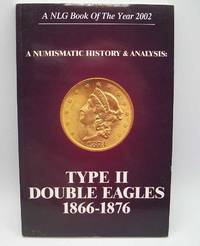 image of A Numismatic History and Analysis: Type II Double Eagles 1866-1876