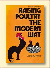 Raising Poultry the Modern Way by  Leonard S Mercia - Paperback - 1982 - from Catron Grant Books and Biblio.com