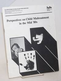 image of Perspectives on Child Maltreatment in the Mid '80s