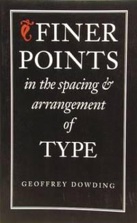 image of Finer Points in the Spacing and Arrangement of Type (Classic Typography Series)