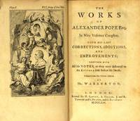The works of Alexander Pope Esq. In nine volumes complete. With his last corrections, additions, and improvements; together with all his notes, as they were delivered to the editor a little before his death: printed from the octavo edition of Mr. Warburton