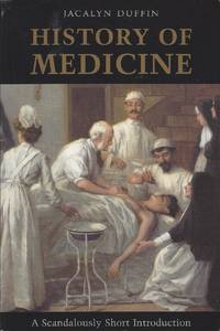 image of History of Medicine  A Scandalously Short Introduction