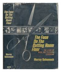 image of The face on the cutting room floor; the story of movie and television censorship