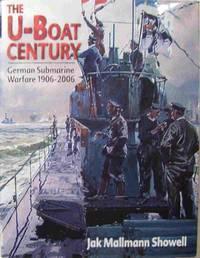 The U-Boat Century : German Submarine Warfare 1906-2006