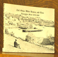 TALL SHIPS, WHITE HOUSES, AND ELMS, THOMASTON, MAINE 1870-1900