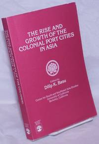 image of The Rise and Growth of the Colonial Port Cities in Asia