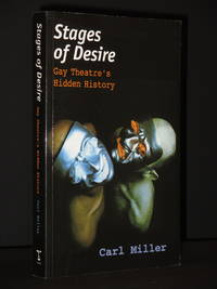 Stages of Desire: Gay Theatre's Hidden History