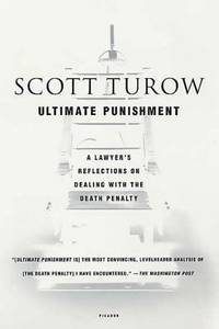 Ultimate Punishment : A Lawyer's Reflections on Dealing with the Death Penalty