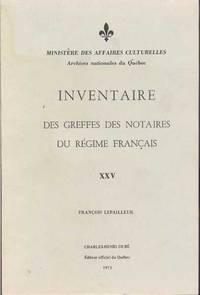 Inventaire des greffes des notaires du Régime Français.  XXV