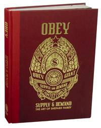 Obey: Supply & Demand: The Art of Shepard Fairey: