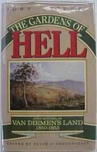 The Gardens of Hell : John Mitchel in Van Diemen's Land 1850-53.