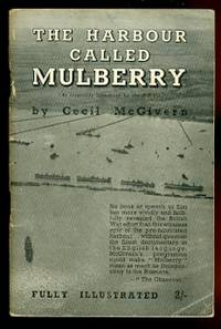 image of THE HARBOUR CALLED MULBERRY.  THE STORY OF THE HARBOUR THAT SAILED TO FRANCE ON JUNE 6, 1944, DRAMATISED FOR RADIO.