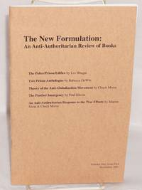 The new formulation: An anti-authoritarian review of books. Vol. 1, no. 1