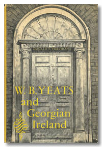 W. B. YEATS & GEORGIAN IRELAND