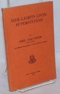 Side-lights Upon Superstition