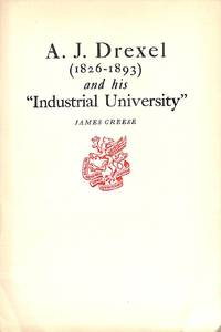 """A.J. Drexel (1826-1892) and His """"Industrial University"""""""