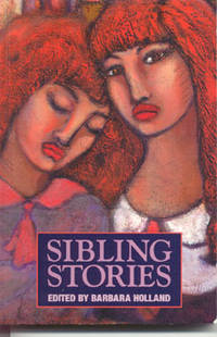 Sibling Stories by  Peter Holland - Paperback - 1997 - from Glaeve Art & Books and Biblio.com