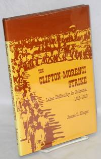 image of The Clifton-Morenci strike; labor difficulty in Arizona, 1915-1916