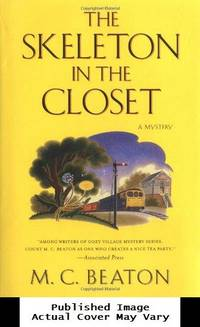The Skeleton in the Closet by  M. C Beaton - First edition - 2001-03-21 Dust Jacket Damage. S - from EstateBooks (SKU: 13HL17V_9a8599e7-1491-4)