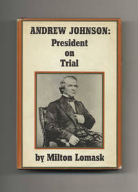 Andrew Johnson: President on Trial  - 1st Edition/1st Printing