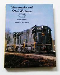 Chesapeake and Ohio Railway in Color Volume 2