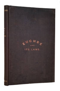 The Law and Practice of the Game of Euchre. By a Professor by [Charles Henry Wharton Meehan] - First Edition - 1862 - from Parigi Books, ABAA/ILAB (SKU: 24497)