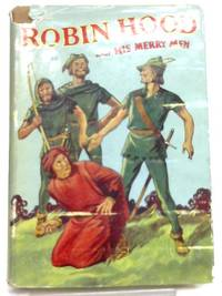 Robin Hood and His Merry Men by Charles Herbert - Hardcover - 1940 - from World of Rare Books and Biblio.com