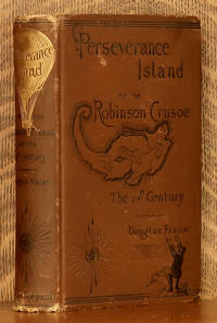 image of PERSEVERANCE ISLAND OR THE ROBINSON CRUSOE OF THE NINETEENTH CENTURY