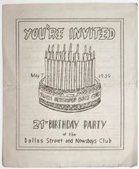 You're Invited. May 7, 1939. 21st Birthday Party at the Dallas Street and Newsboys Club