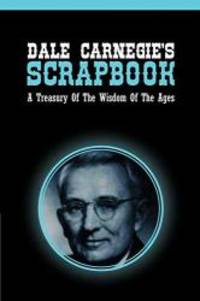 image of Dale Carnegie's Scrapbook: A Treasury Of The Wisdom Of The Ages