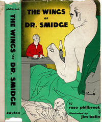 THE WINGS OF DR. SMIDGE. by  Rose  Jim). Philbrook - First edition - 1954. - from Blue Mountain Books & Manuscripts, Ltd. (SKU: 36524)