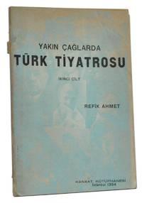 Türk Tiyatrosu Tarihi: Yakin çaglarda.  Ikinci cilt