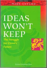 Ideas Won\'t Keep The Struggle for China\'s Future