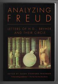 Analyzing Freud  Letters of H.D., Bryher, and Their Circle