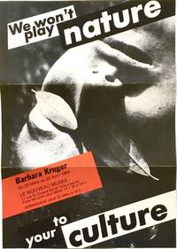 Barbara Kruger: We Won't Play Nature to Your Culture (small poster)
