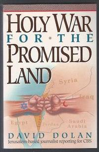 Holy War for the Promised Land: Israel's Struggle to Survive in the Muslim Middle East