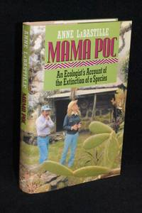 Mama Poc; An Ecologist's Accunt of the Extinctionof a Species by Anna LaBastille  - 1st Edition  - 1990  - from Walnut Valley Books/Books by White (SKU: 011170)