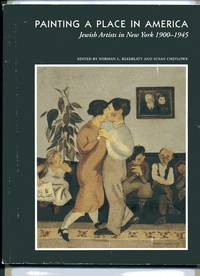 PAINTING A PLACE IN AMERICA: JEWISH ARTISTS IN NEW YORK, 1900-1945: A  TRIBUTE TO THE EDUCATIONAL...
