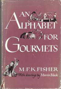 An Alphabet for Gourmets. Illustrated by Marvin Bileck