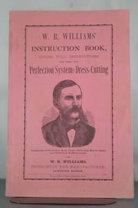 W. R. Williams' New Instruction Book, Giving Full and Complete Instructions for Using the...