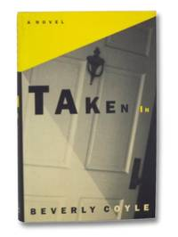 Taken In: A Novel