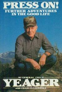 Press On ! Further Adventures In The Good Life by  Chuck & Charles Leerhsen Yeager - First  Edition - 1988 - from Gilt Edge Books (SKU: A2071)