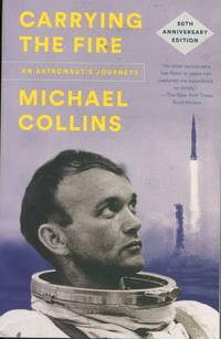 Carrying the Fire: An Astronaut's Journey; 50th anniversary edition