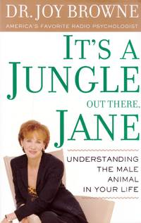 It's a Jungle Out There, Jane: Understanding the Male Animal in Your Life