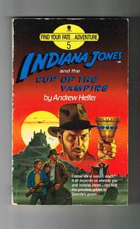 Indiana Jones and the Cup of the Vampire (Find Your Fate Adventure 5)