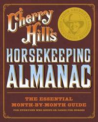 Horsekeeping Almanac : The Essential Month by Month Guide   For Everyone Who Keeps or Cares for Horses